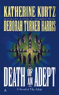 Adept #05: Death Of An Adept by Katherine Kurtz