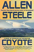 Coyote: A Novel Of Interstellar Exploration by Allen Steele