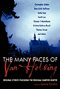 The Many Faces Of Van Helsing: Original Stories Featuring The Original Vampire Hunter by Jeanne Cavelos