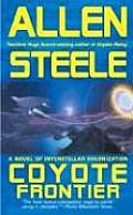Coyote Frontier: A Novel Of Interstellar Exploration by Allen M. Steele