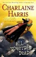 All Together Dead: Sookie Stackhouse Novel #7 (Southern Vampire Series) Cover