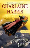 All Together Dead: Sookie Stackhouse Novel #7 (Southern Vampire Series)