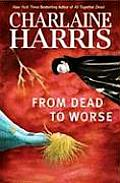 From Dead to Worse: Sookie Stackhouse Novel #8 (Southern Vampire Series)
