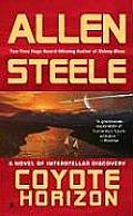 Coyote Horizon: A Novel Of Interstellar Discovery (Coyote Trilogy) by Allen M. Steele