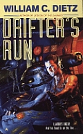 Drifter's Run by William C Dietz