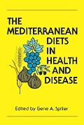 The Mediterranean Diets in Health and Disease