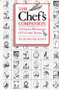 Chefs Companion A Concise Dictionary Of Culina