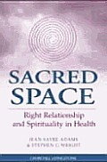 Sacred Space Right Relationship & Spirituality in Healthcare