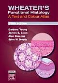 Wheaters Functional Histology A Text & Colour Atlas 5th edition