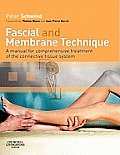 Fascial & Membrane Technique A Manual for Comprehensive Treatment of the Connective Tissue System