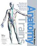 Anatomy Trains Myofascial Meridians for Manual & Movement Therapists With Dvd Rom