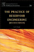 Developments in Petroleum Science, #36: The Practice of Reserevoir Engineering