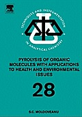 Techniques and Instrumentation in Analytical Chemistry #28: Pyrolysis of Organic Molecules with Applications to Health and Environmental Issues