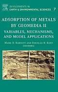 Developments in Earth and Environmental Sciences #7: Adsorption of Metals by Geomedia II: Variables, Mechanisms, and Model Applications