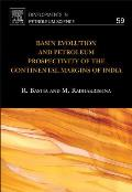 Developments in Petroleum Science #58: Basin Evolution and Petroleum Prospectivity of the Continental Margins of India