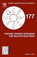 Studies in Surface Science and Catalysis #177: Fischer-Tropsch Synthesis and Related Reactions