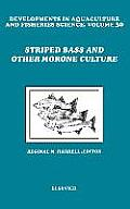 Striped Bass & Other Morone Culture, Vol. 30