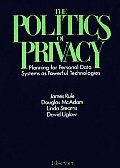 The Politics of Privacy: Planning for Personal Data Systems as Powerful Technologies