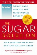 The Sugar Solution: Your Symptons Are Real and Your Solution Is Here