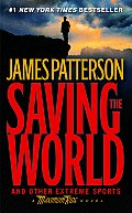 Maximum Ride 03 Saving the World & Other Extreme Sports