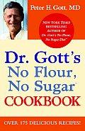 Dr. Gott's No Flour, No Sugar Cookbook