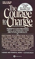 Courage to Change: Personal Conversation about Alcoholism with Dennis Wholey
