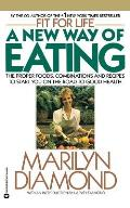 New Way of Eating: The Proper Foods, Combinations, & Recipes to Start You on the Road to Good Health