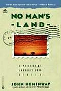 No Mans Land A Personal Journey Into