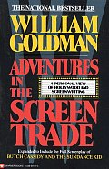 Adventures in the Screen Trade A Personal View of Hollywood & Screenwriting