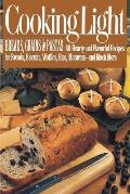 Cooking Light Breads, Grains and Pastas: 80 Hearty and Flavorful Recipes for Breads, Biscuits, Waffles, Rice, Macaroni - And Mutch More