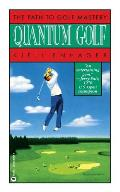 Quantum Golf The Path To Golf Mastery