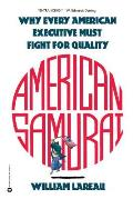 American Samurai: A Warrior for the Coming Dark Ages of American Business