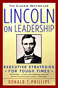 Lincoln on Leadership: Executive Strategies for Tough Times Cover
