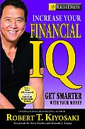 Rich Dad's Increase Your Financial IQ: Get Smarter with Your Money (Rich Dad's)