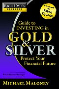 Guide to Investing in Gold and Silver: Everything You Need to Know to Profit from Precious Metals Now (Rich Dad's Advisors)