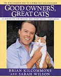 Good Owners Great Cats A Guidebook For Humans & Their Feline Companions