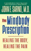 Mindbody Prescription Healing the Body Healing the Pain