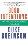 Good Intentions: The Nine Unconscious Mistakes of Nice People