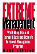 Extreme Management: What They Teach You at Harvard Business School's Advanced Management Program Cover