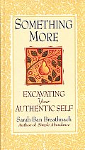 Something More Excavating Your Authentic Self