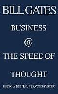 Business @ the Speed of Thought Using a Digital Nervous System
