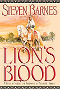 Lion's Blood: A Novel Of Slavery & Freedom In An Alterative America by Steven Barnes
