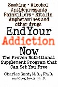 End Your Addiction Now The Proven Nutrit