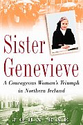 Sister Genevieve A Courageous Womans Tri