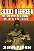 3000 Degrees The True Story Of A Deadly