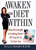 Awaken The Diet Within From Overweight