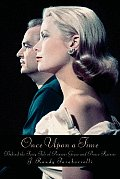 Once Upon A Time Behind The Fairy Tale of Princess Grace & Prince Rainier