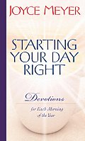 Starting Your Day Right Devotions for Each Morning of the Year