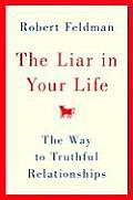 Liar in Your Life The Way to Truthful Relationships