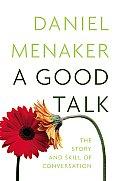 Good Talk The Story & Skill of Conversation